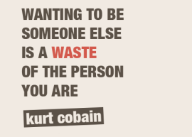 Did Kurt Cobain say it...